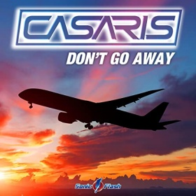 CASARIS - DON'T GO AWAY